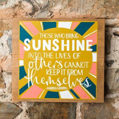 """Those Who Bring Sunshine To Others"" Wood Plaque"