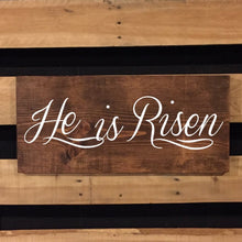Load image into Gallery viewer, He Is Risen Hand Painted Wood Sign Dark Walnut Stain With White Lettering