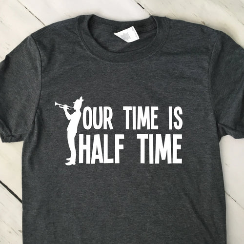 Our Time Is Half Time Dark Heather Gray T Shirt