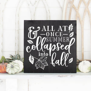 All At Once Summer Collapsed Into Fall Hand Painted Wood Sign Black Board White Lettering