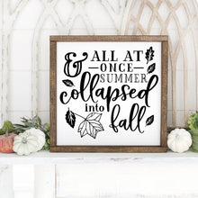 Load image into Gallery viewer, All At Once Summer Collapsed Into Fall Small Framed Hand Painted Wood Sign White Board Black Lettering