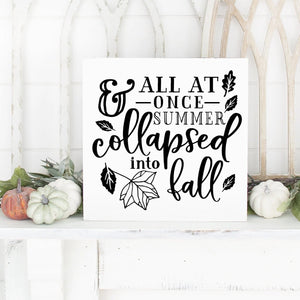 All At Once Summer Collapsed Into Fall Hand Painted Wood Sign White Board Black Lettering