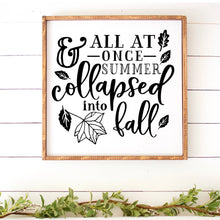 Load image into Gallery viewer, All At Once Summer Collapsed Into Fall Hand Painted Wood Sign White Board Black Letters Large Framed