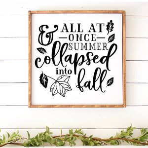 All At Once Summer Collapsed Into Fall Hand Painted Wood Sign White Board Black Letters Large Framed