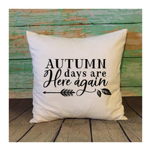 Load image into Gallery viewer, Autumn Days Are Here Again White Throw Pillow Cover