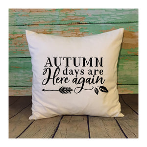 Autumn Days Are Here Again White Throw Pillow Cover