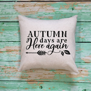 Autumn Days Are Here Again Oatmeal Colored Throw Pillow Cover