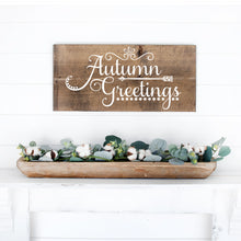 Load image into Gallery viewer, Autumn Greetings Hand Painted Wood Sign Dark Walnut Board White Lettering