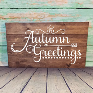 Autumn Greetings Plank Style Hand Painted Wood Sign Dark Walnut Stain White Lettering