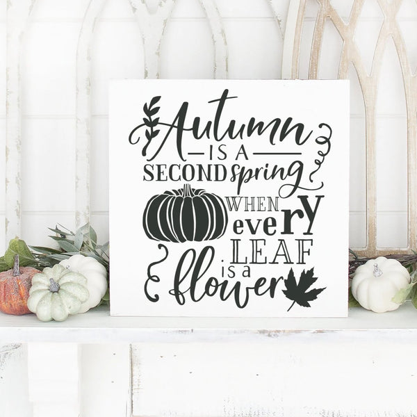 Autumn Is A Second Spring When Every Leaf Is A Flower Hand Painted Framed Wood Sign  White Board Black Lettering