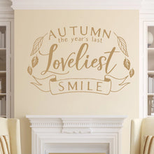 Load image into Gallery viewer, Autumn The Years Last Lovliest Smile Vinyl Wall Decal Light Brown