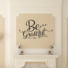 Load image into Gallery viewer, Be Grateful Script Vinyl Wall Decal 22575