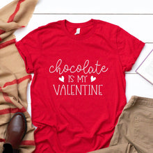 Load image into Gallery viewer, Chocolate Is My Valentine Red T Shirt