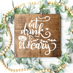 Eat Drink And Be Scary Hand Painted Wood Sign Dark Walnut Board White Lettering