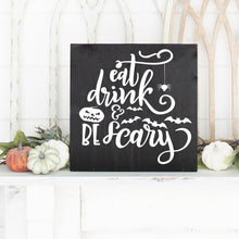 Load image into Gallery viewer, Eat Drink And Be Scary Hand Painted Wood Sign Black Board White Letters