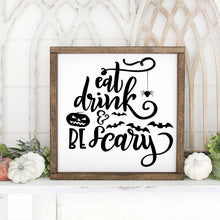 Load image into Gallery viewer, Eat Drink And Be Scary Hand Painted Framed Wood Sign Small White Board Black Letters