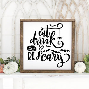 Eat Drink And Be Scary Hand Painted Framed Wood Sign Small White Board Black Letters
