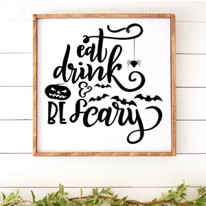 Eat Drink And Be Scary Hand Painted Framed Wood Sign Large White Board Black Letters