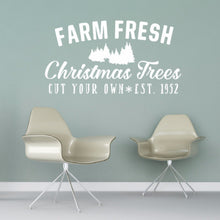 Load image into Gallery viewer, Farm Fresh Christmas Trees Rustic Sign Style Vinyl Wall Decal 22604