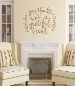 Give Thanks With A Grateful Heart Vinyl Wall Decal 22633
