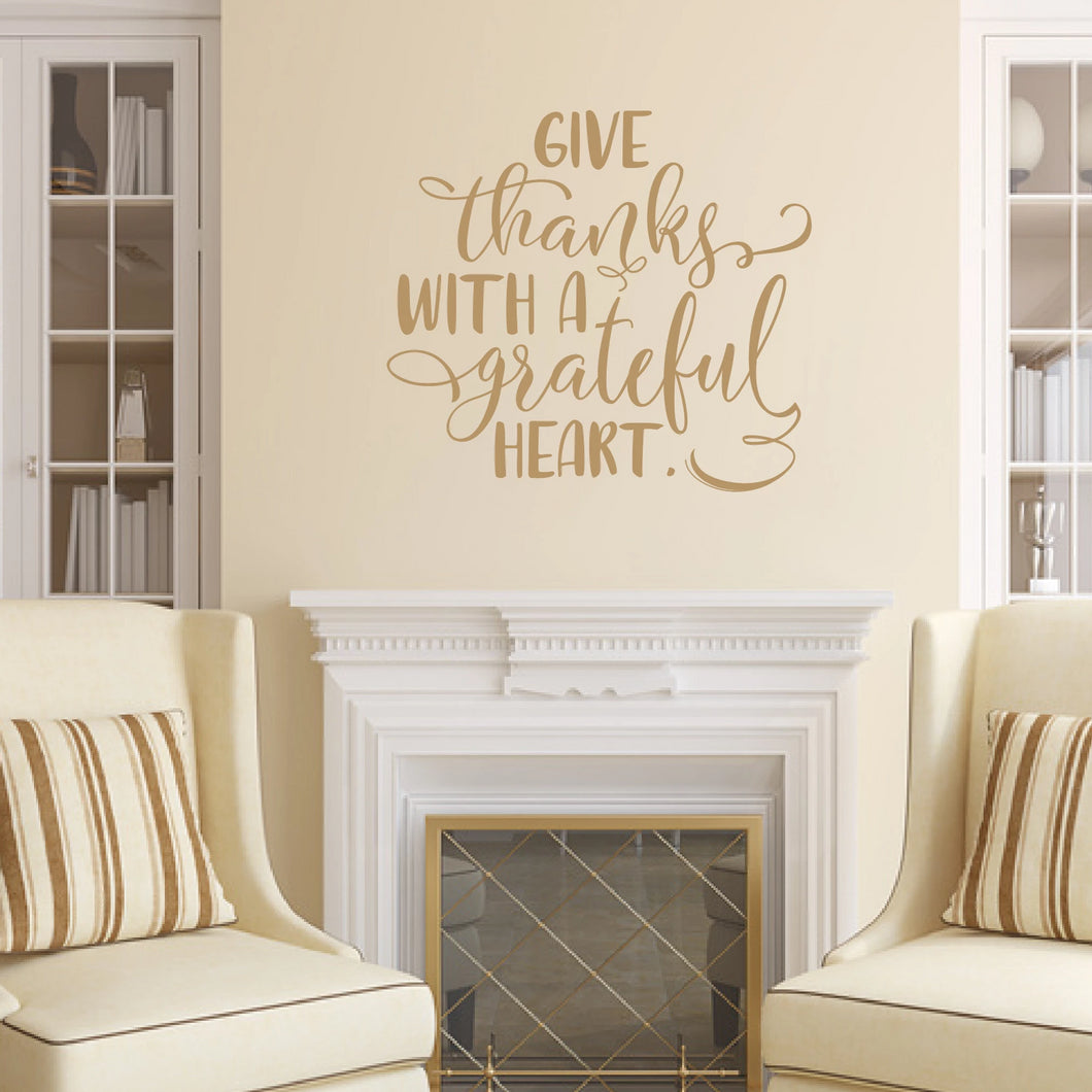 Give Thanks With A Grateful Heart Vinyl Wall Decal 22640 Style B