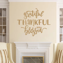 Load image into Gallery viewer, Grateful Thankful And Blessed Vinyl Wall Deal Light Brown