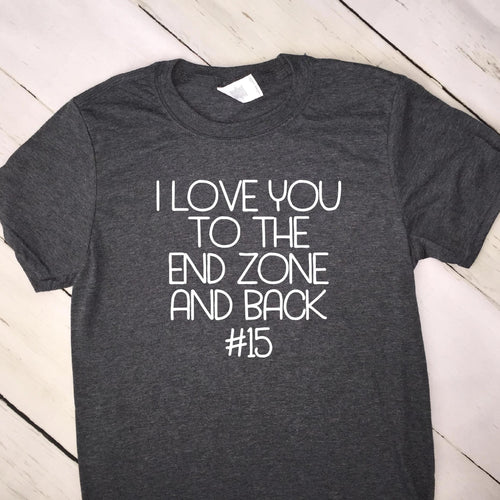 I Love You To The End Zone And Back T Shirt With Jersey Number 22540