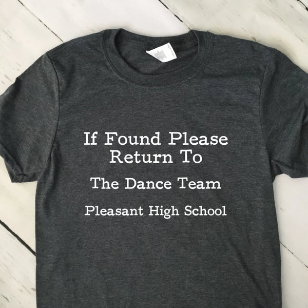 If Found Return To The Dance Team T Shirt Dark Heather Gray Shirt White Lettering