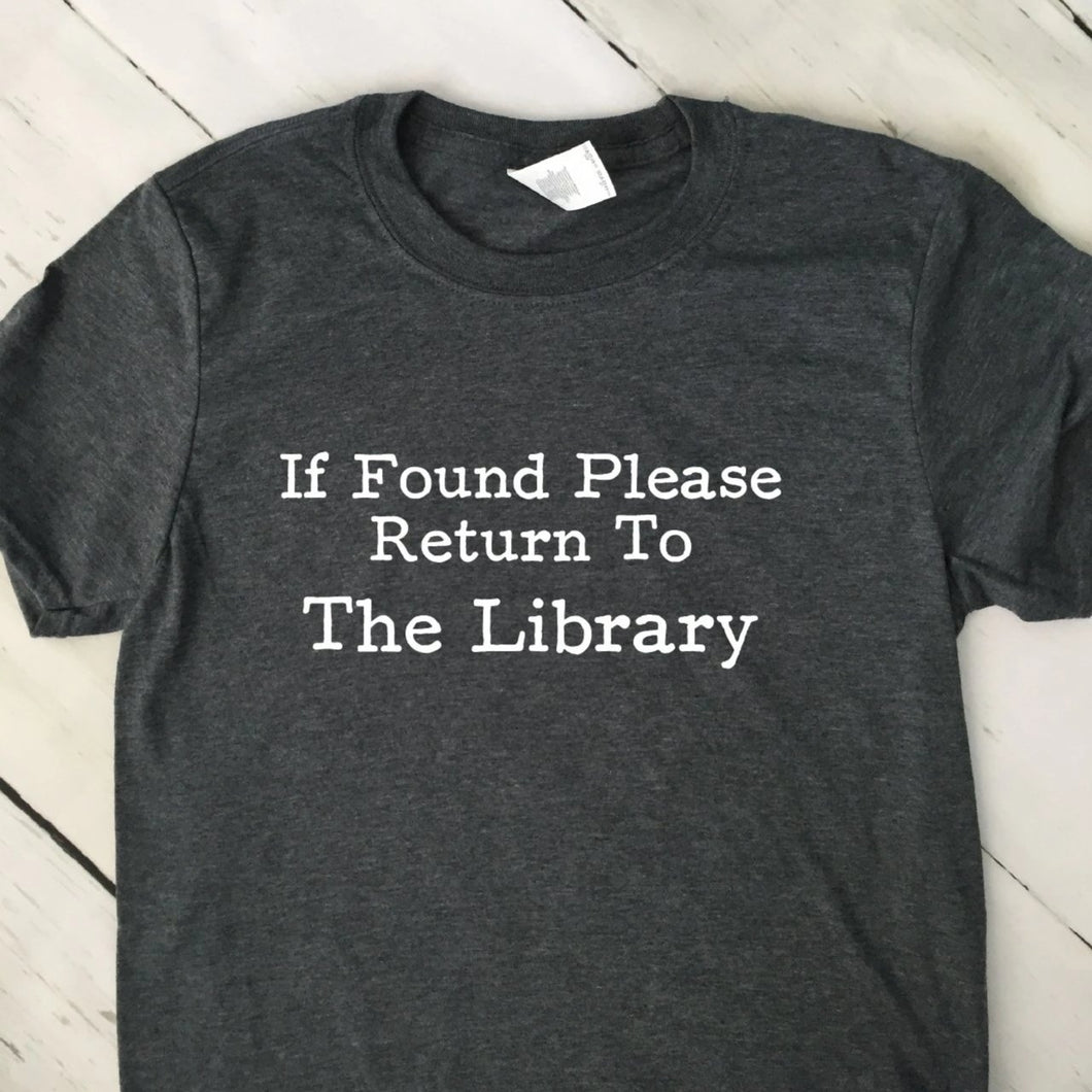If Found Return To Library Shirt Dark Heather Gray Shirt White Lettering