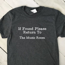 Load image into Gallery viewer, If Found Return To The Music Room T Shirt Dark Heather Gray White Lettering