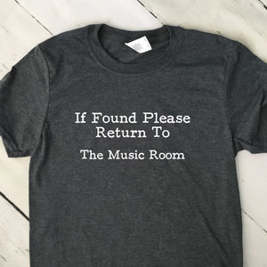If Found Return To The Music Room T Shirt Dark Heather Gray White Lettering