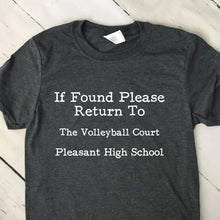 Load image into Gallery viewer, If Found Return To Volleyball Court T Shirt Custom