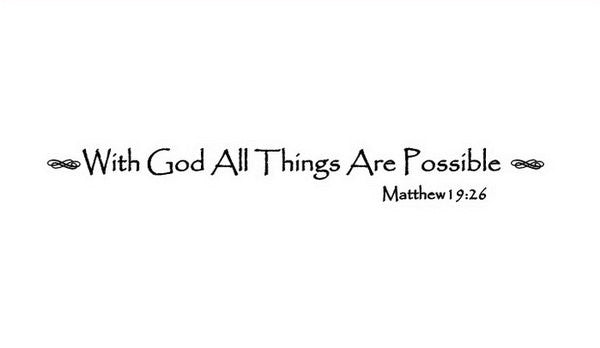 With God All Things Are Possible Vinyl Wall Decal 22063 - Cuttin' Up Custom Die Cuts - 4