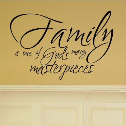 Family Is One of God's Many Masterpieces Vinyl Wall Decal 22081 - Cuttin' Up Custom Die Cuts - 1