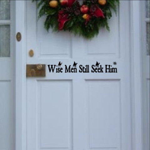 Wise Men Still Seek Him Christmas Removable Vinyl Door Decal 22242 - Cuttin' Up Custom Die Cuts - 1
