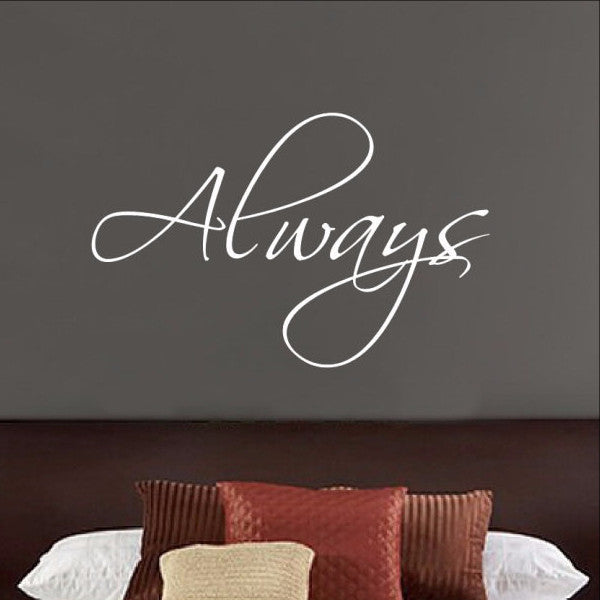 Always Vinyl Wall Decal Lettering 22189 - Cuttin' Up Custom Die Cuts - 1