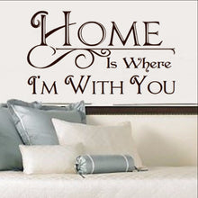 Load image into Gallery viewer, Home is Where Im With You Vinyl Wall Decal  22194 - Cuttin' Up Custom Die Cuts - 1