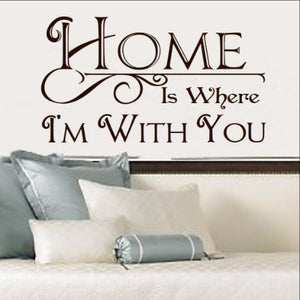 Home is Where Im With You Vinyl Wall Decal  22194 - Cuttin' Up Custom Die Cuts - 1