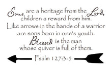 Load image into Gallery viewer, Christian Bible Verse Vinyl Wall Decal Psalm 127:3-5 Sons are a Heritage from the Lord 22300 - Cuttin' Up Custom Die Cuts - 2