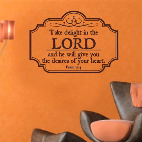Psalm 37 -Take Delight in the Lord Christian Bible Scripture Vinyl Wall Decal 22299 - Cuttin' Up Custom Die Cuts - 1
