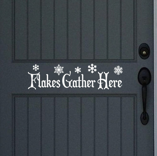 Flakes Gather Here Winter Removable Vinyl Door Decal 22235 - Cuttin' Up Custom Die Cuts - 1