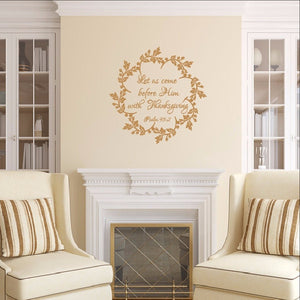 Thanksgiving Christian Bible Verse Wreath Vinyl Wall Decal - Let Us Come Before Him 22478 - Cuttin' Up Custom Die Cuts - 1