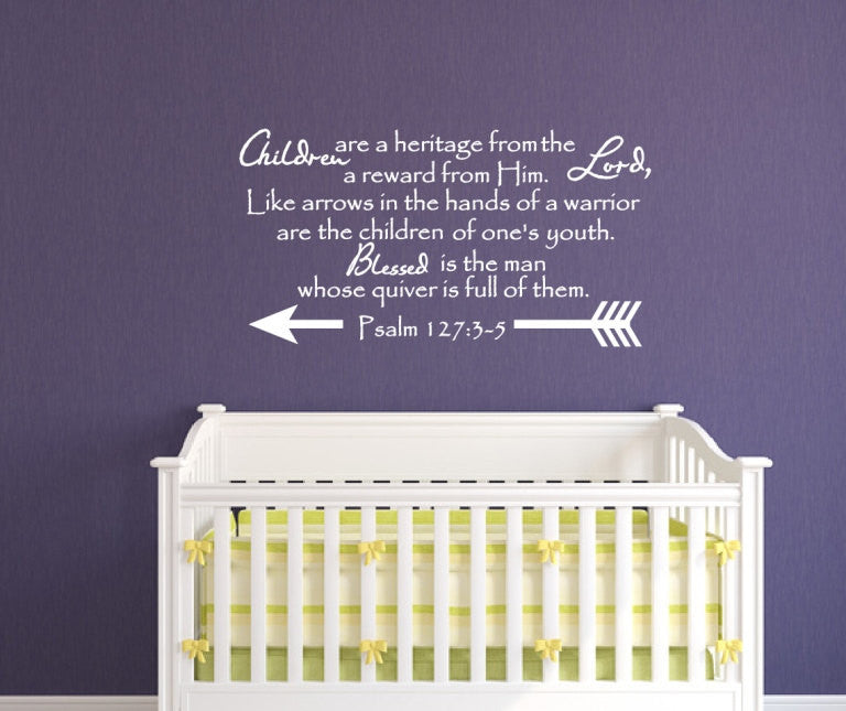 ... Children Are A Heritage From The Lord   Scripture Wall Decal Psalm 127  Nursery Decor 22548 ...