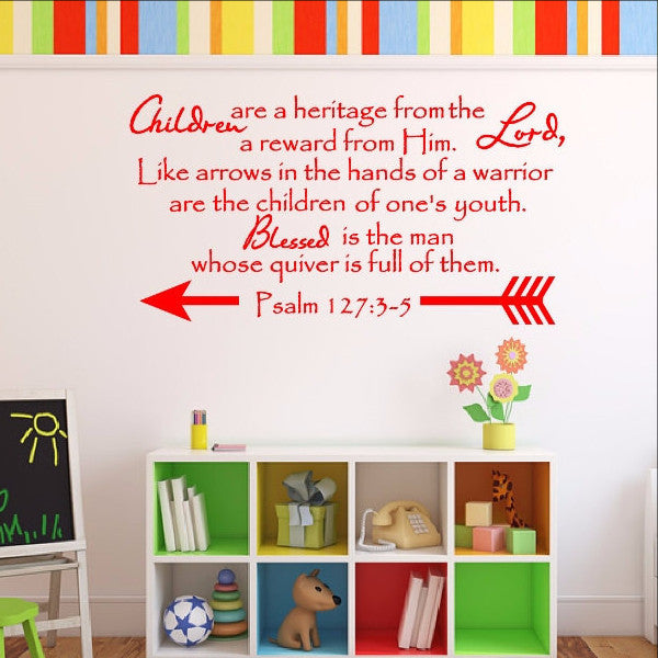 Children are a Heritage From The Lord - Scripture Wall Decal Psalm 127 Nursery Decor 22548 - Cuttin' Up Custom Die Cuts - 1