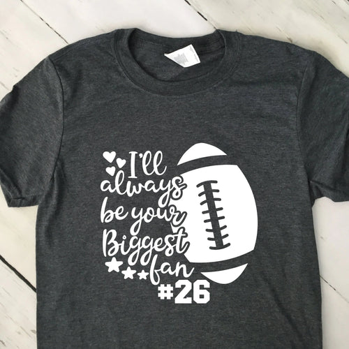 Custom I'll Always Be Your Biggest Fan Short Sleeve T Shirt With Jersey Number Dark Heather Gray