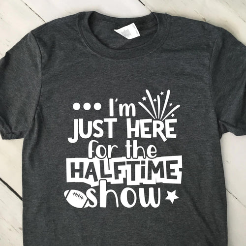 Im Just Here For The Halftime Show T Shirt Dark Heather Gray