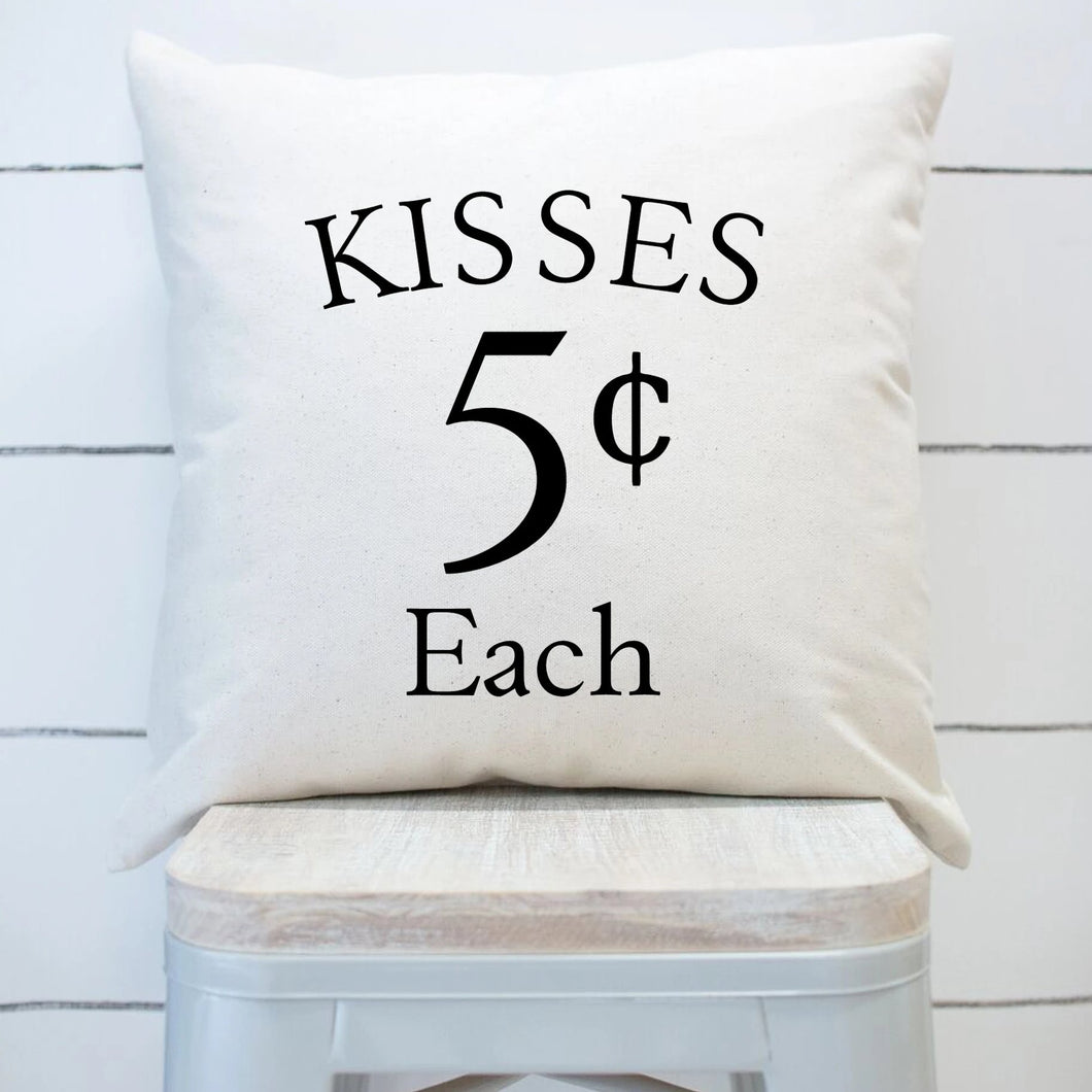 Kisses Five Cents Each White Pillow Cover Black Lettering