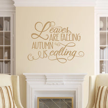 Load image into Gallery viewer, Leaves Are Falling Autumn Is Calling Vinyl Wall Decal Light Brown