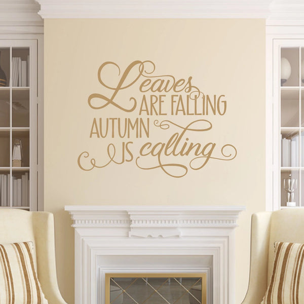 Leaves Are Falling Autumn Is Calling Vinyl Wall Decal Light Brown
