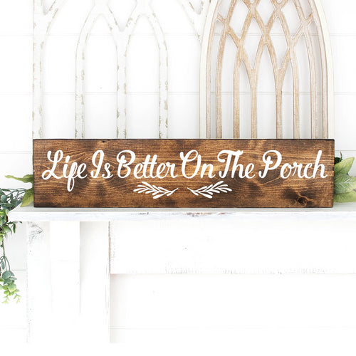 Life Is Better On The Porch Hand Painted Wood Sign Dark Walnut Stain White Lettering